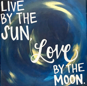 """Live by the Sun, Love by the Moon"" Canvas Sign"