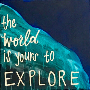 """The World is Yours to Explore"" Canvas Sign"