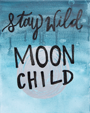 """Stay Wild Moon Child"" Canvas Sign"