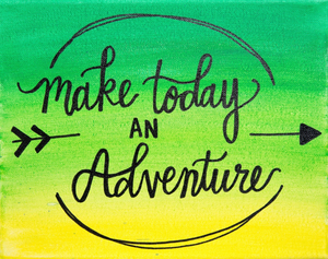 """Make Today an Adventure"" Canvas Sign"