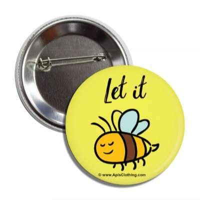 Let It Bee Badge