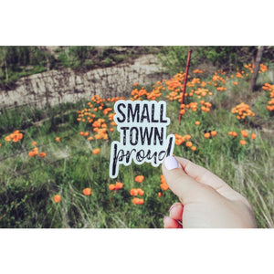 Small Town Proud Sticker