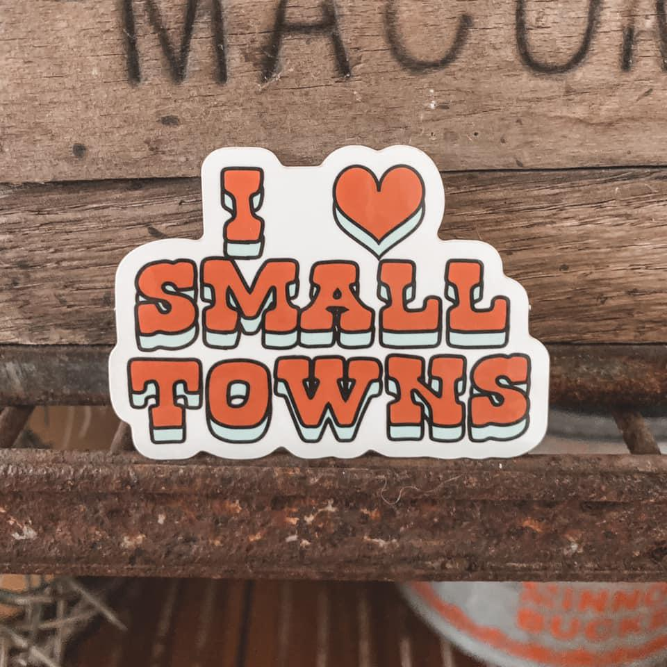 I Love Small Towns Sticker