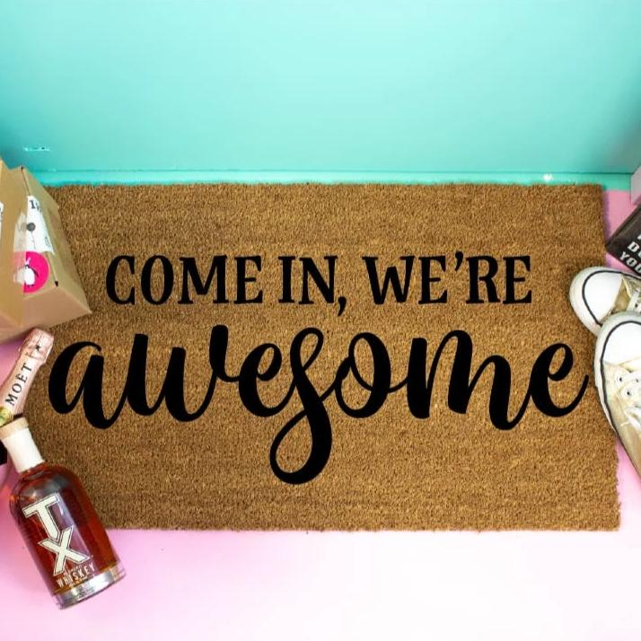 Come In WeRe Awesome Doormat - Doormat