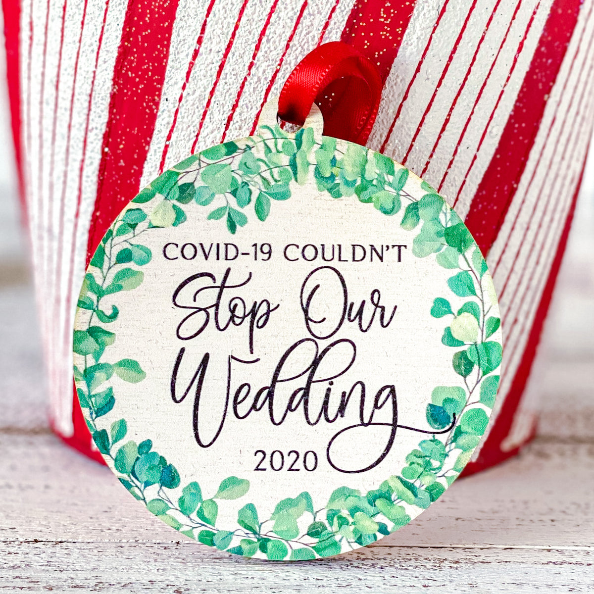 COVID-19 Couldn't Stop Our Wedding 2020. Round Ornament, Greenery Wreath around Text.
