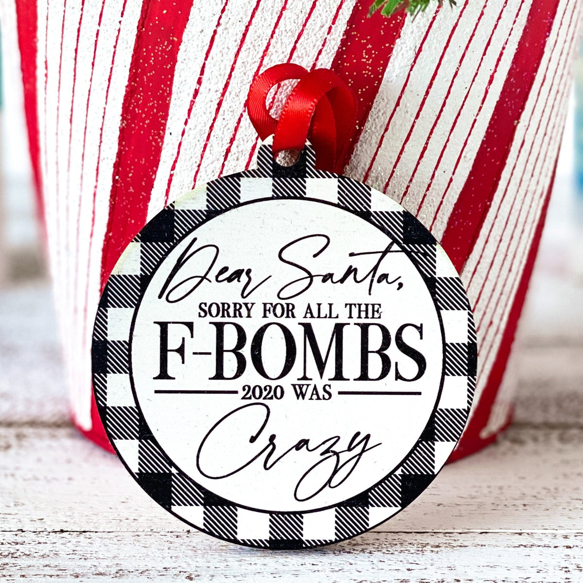 Black & White Buffalo Plaid, Dear Santa, Sorry For The F-Bombs 2020 Was Crazy Wooden Ornament