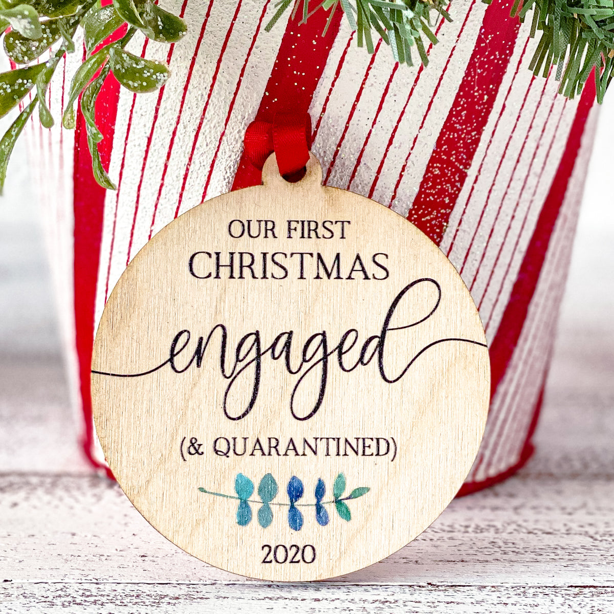 Our First Christmas Engaged & Quarantined Round Wooden Ornament