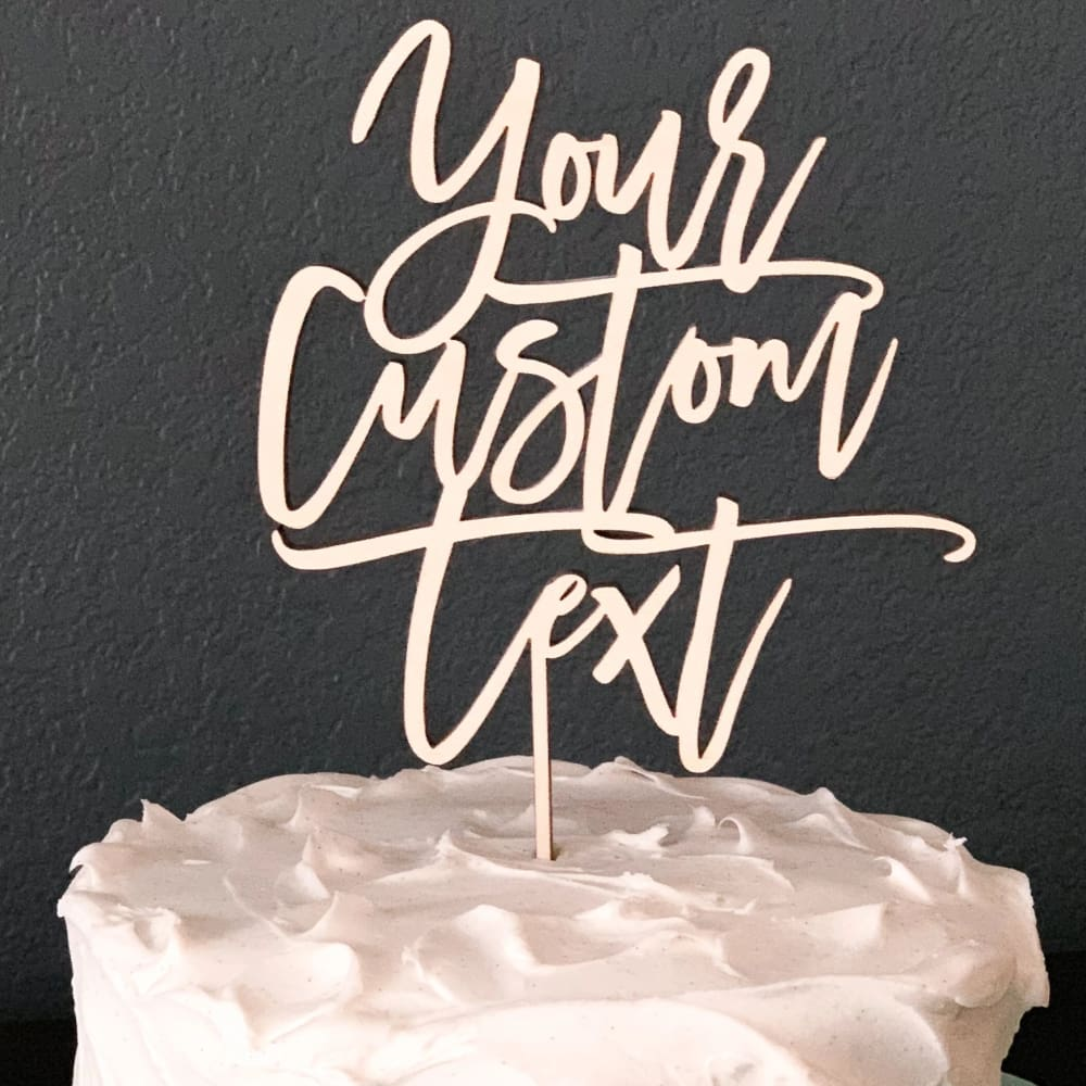 Your Custom Text Cake Topper - Cake Topper