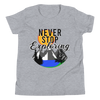 Never Stop Exploring Youth Short Sleeve T-Shirt