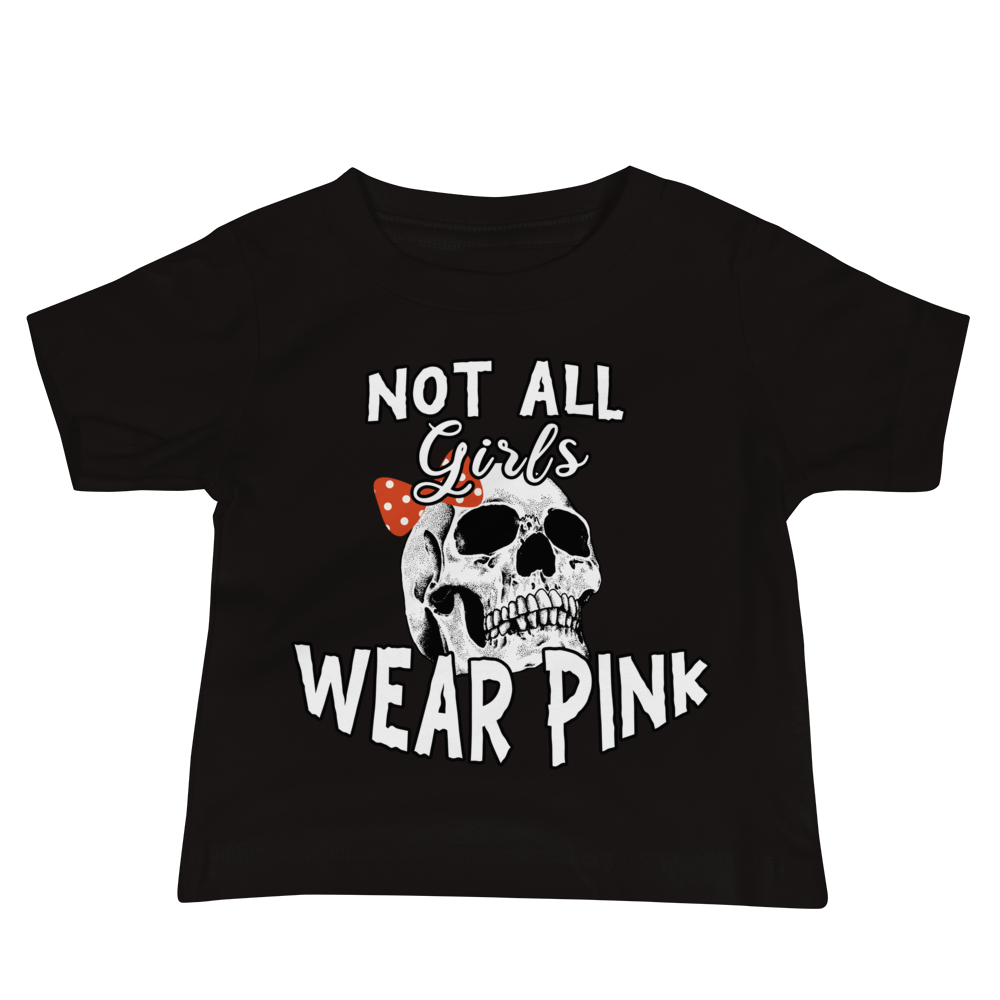 Not All Girls Wear Pink Baby Jersey Short Sleeve Tee