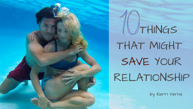 10 Things That Might Save Your Relationship