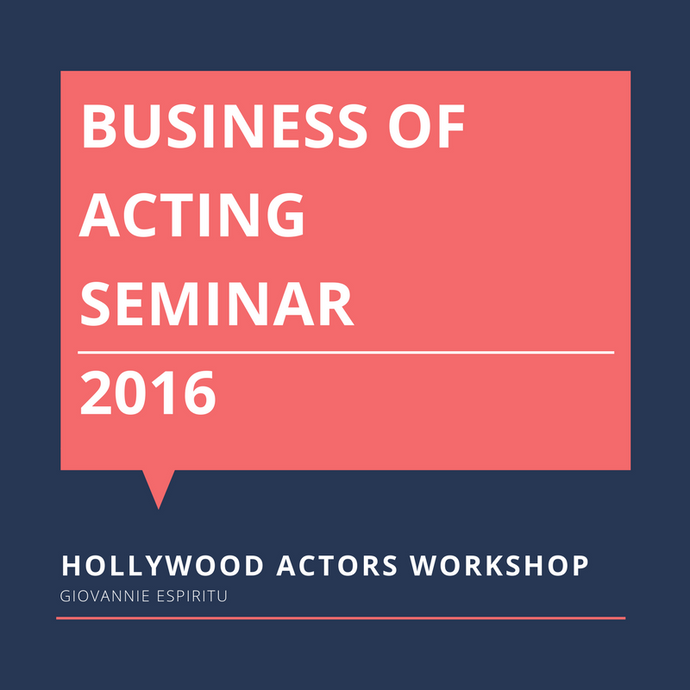 Business of Acting Seminar 2016 (Video)
