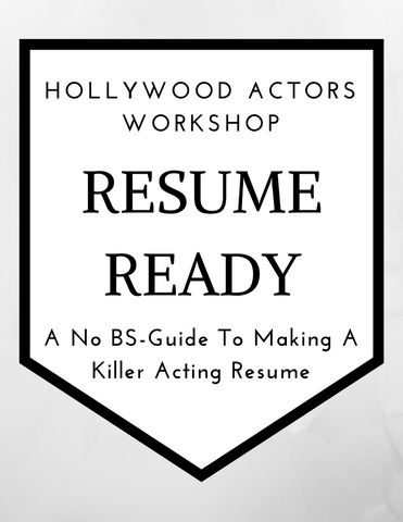 Hollywood Actors Workshop Resume Ready