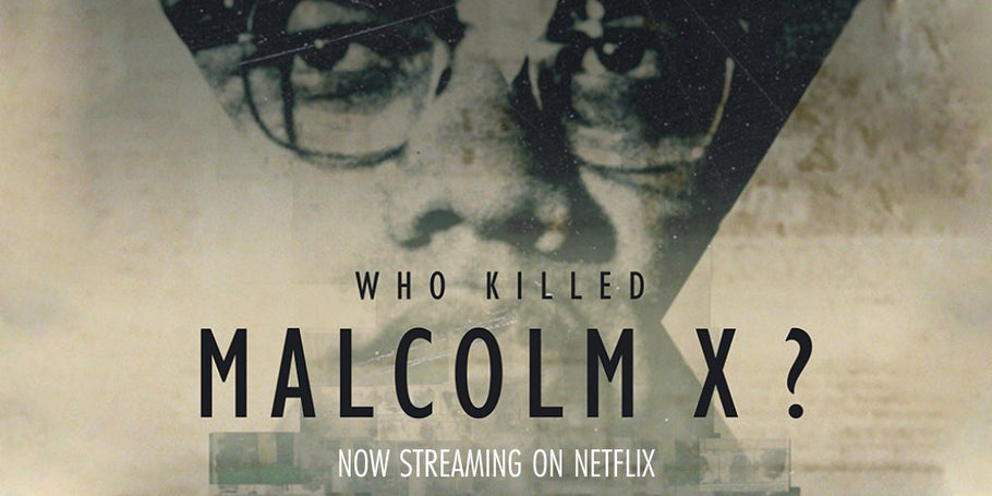 Malcolm X  assassination is being re investigated after questions raised in a  new Netflix series