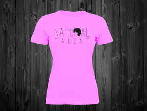"Black Cotton ""Natural  Talent"" Women's (Hot Pink) Tee"