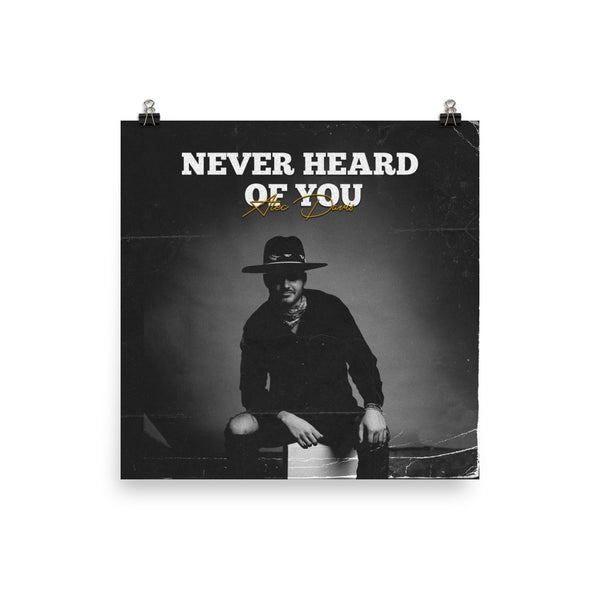 """Never Heard of You"" Wall Poster"