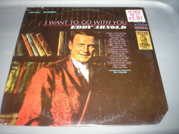 Eddy Arnold I Want To Go With You LP Vinyl RCA Stereo LSP-3507 NEW SEALED