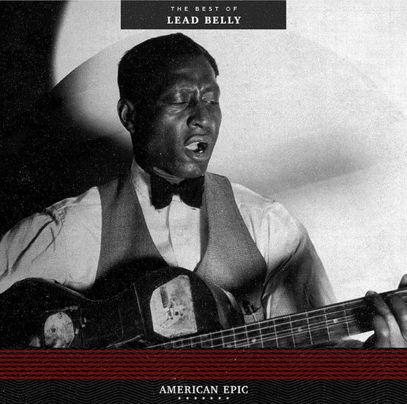 American Epic The Best of Lead Belly LP 180 Gram Vinyl BLUES 2017 NEW SEALED