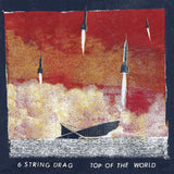 6 String Drag Top of the World LP Vinyl 2018 Release NEW Free US Shipping