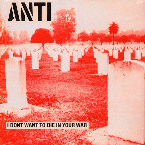 ANTI I DON'T WANT TO DIE IN YOUR WAR LP Vinyl Radiation Reissue EU Import PreOrder 2-1