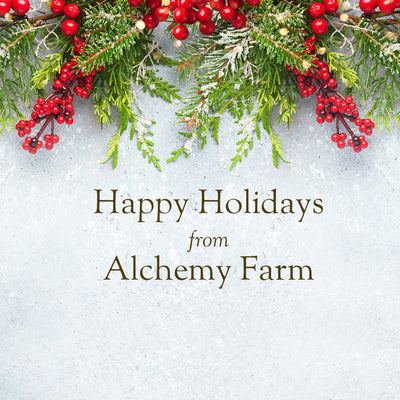 Happy Holidays from Alchemy Farm!