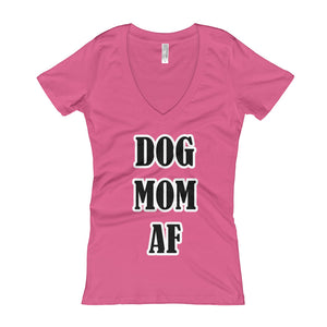 Dog Mom AF Women's V-Neck T-shirt