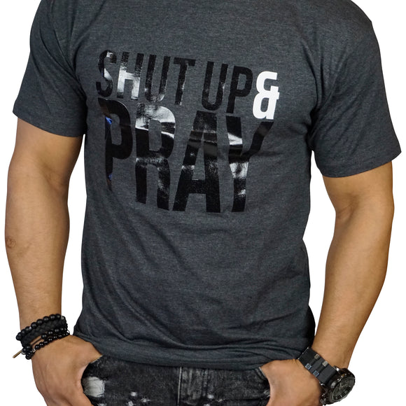 Shut Up & Pray T-Shirt (Gray)