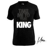 Take me To The King T-Shirt