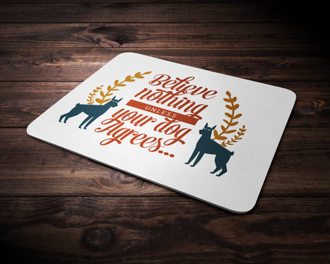 Believe Nothing Mousepad