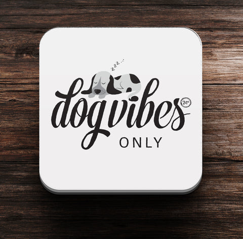 Dog Vibes Only Coaster cum Magnet