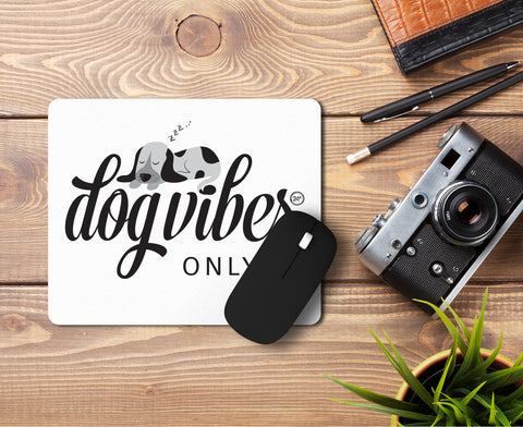 Dog Vibes Only Mousepad