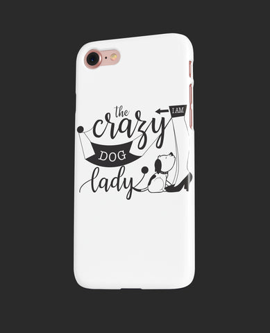I am the Crazy Dog Lady Phone case