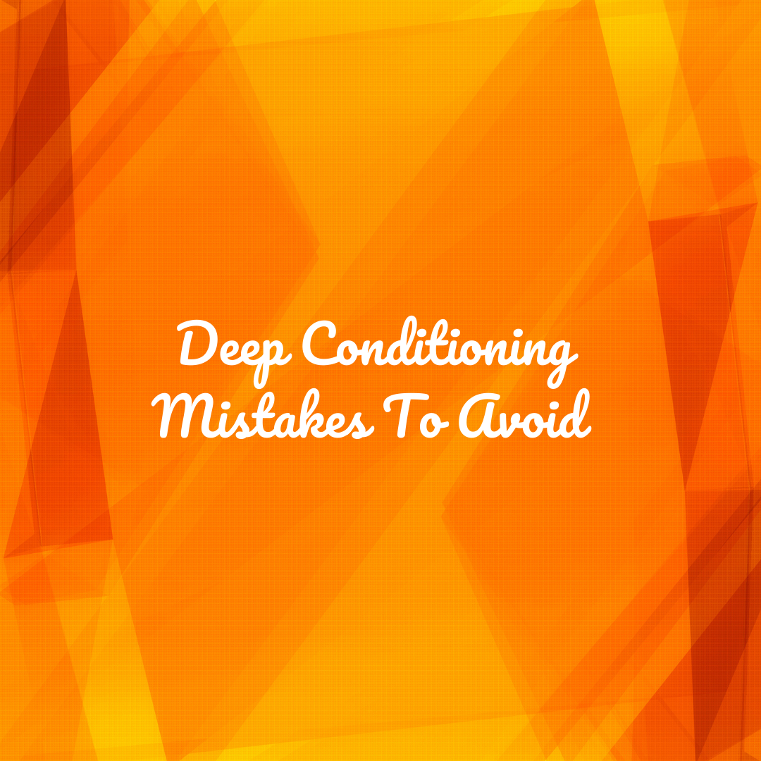 Title image for post on mistakes to avoid when using a deep conditioning heat cap