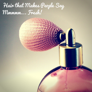 Hair fragrance is as important as the look and feel!