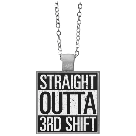 straight outta 3rd shift square necklace