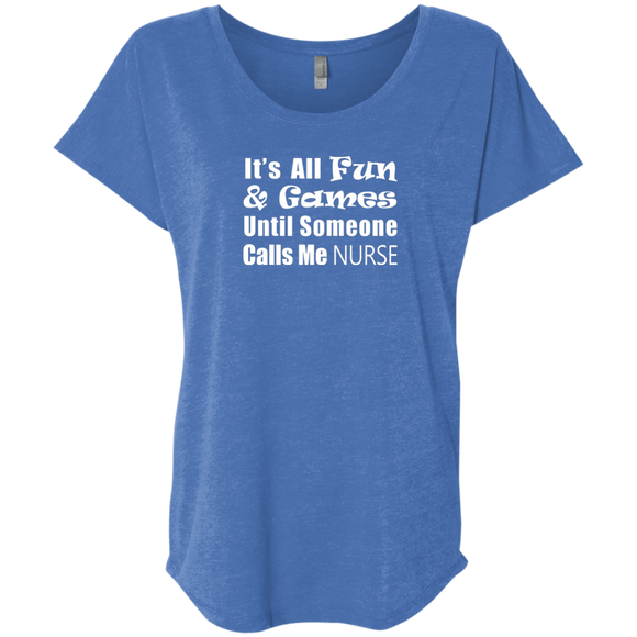 respiratory therapist it's all fun and games until someone calls me nurse blue women's dolman sleeve t-shirt