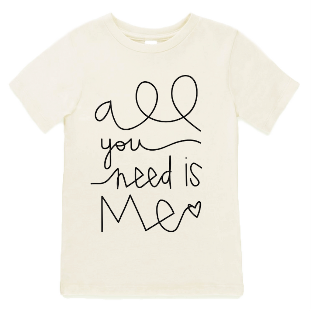 ALL YOU NEED IS ME ORGANIC TEE