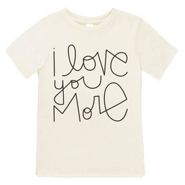 I LOVE YOU MORE ORGANIC TEE
