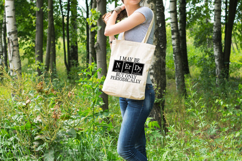 I May Be Nerdy But Only Periodically - Canvas Tote Bag