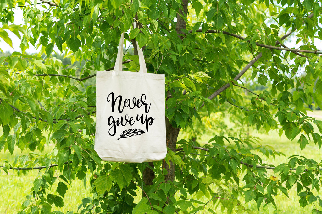 Never Give Up Tote Bag - Inspirational Tote