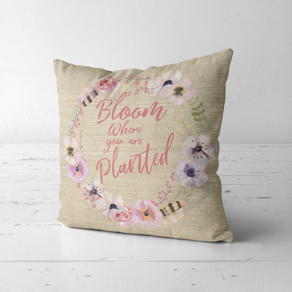 Bloom Where You Are Planted Square Pillow - Spring Pillow