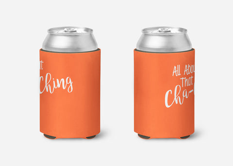 All About that Cha-Ching - Can Cooler