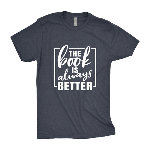 The Book is Always Better - Men's Triblend T-shirt