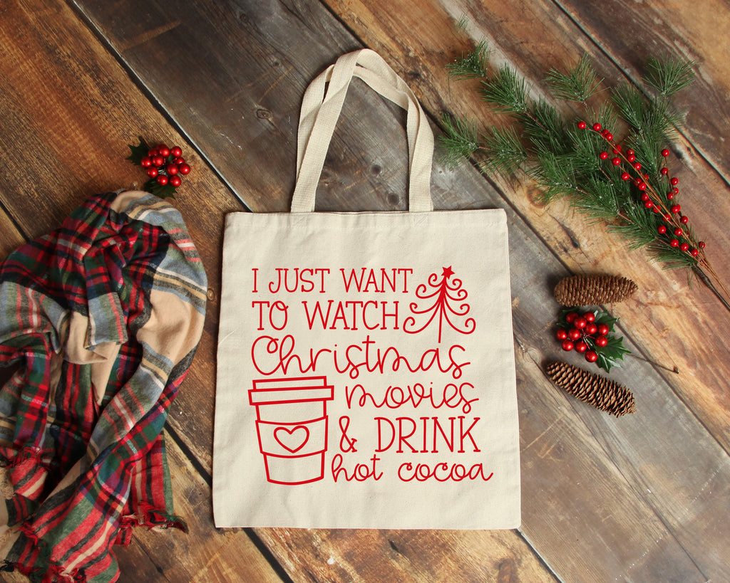 I Just Want to Watch Christmas Movies & Drink Hot Cocoa -  Christmas Tote Bag