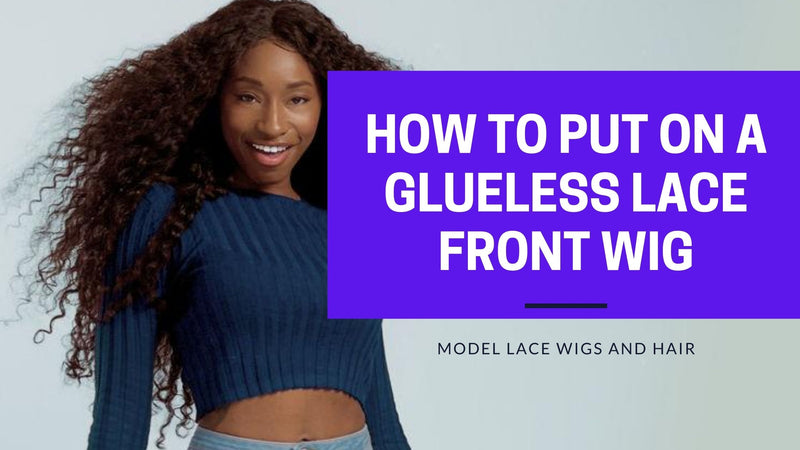 How to Put on a Glueless Lace Front Wig