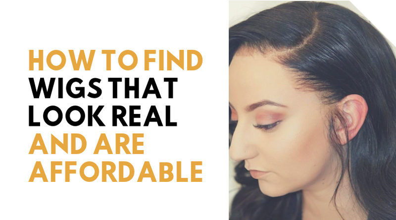 How To Find Wigs That Look Real and Are Affordable