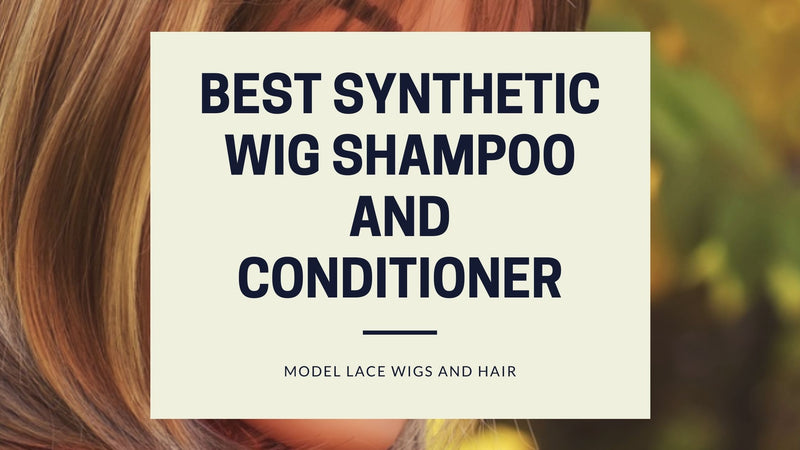 Best Synthetic Wig Shampoo and Conditioner