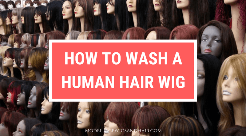 How to Wash A Human Hair Wig