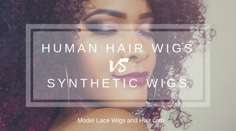 Human Hair vs. Synthetic Hair - What Type of Wig Is the Best
