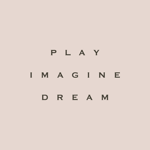 #words - PLAY・IMAGINE・DREAM